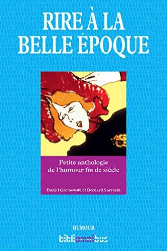 Rire à la Belle Epoque (Bibliomnibus Humour)