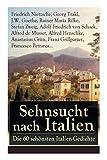 Sehnsucht nach Italien: Die 60 sch?nsten Italien-Gedichte