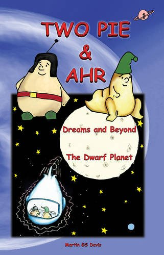 Two Pie & Ahr: Dreams and Beyond - The Dwarf Planet