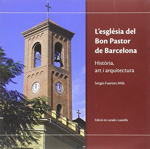 L'esglèsia del Bon Pastor: Història, art i arquitectura