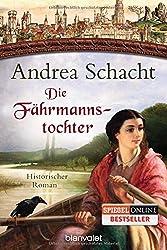 Die Fährmannstochter: Historischer Roman (Myntha, die Fährmannstochter, Band 1)