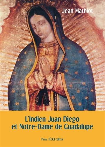 L'indien Juan Diego et notre-dame de Guadalupe par Jean Mathiot