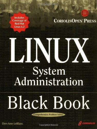 Linux System Administration Black Book: The Definitive Guide to Deploying and Configuring the Leading Open Source Operating System by Dee-Ann LeBlanc (2002-07-01) par Dee-Ann LeBlanc