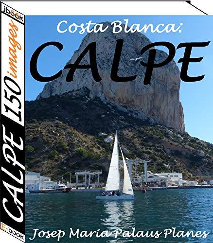 Costa Blanca: Calpe (150 images) par JOSEP MARIA  PALAUS PLANES