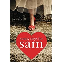 Sunny Days For Sam by Jennifer Shirk (2012-10-16)