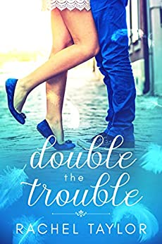 Double the Trouble: Angel Romance Series (The Destiny Collection Book 3) (English Edition) de [Taylor, Rachel]