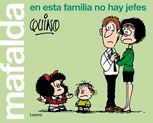 El retrato de todas las familias según el mejor humorista de todos los tiempos. «En esta familia no hay jefes, somos una cooperativa». Lo dijo Mafalda cuando un vendedor llamó a su puerta preguntando si el jefe de la casa podía salir al rellano. Evid...
