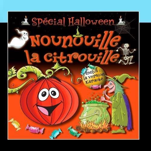 Nounouille La Citrouille - Sp?ial Halloween (Single) by Val?ie Delporte (2011-03-09)