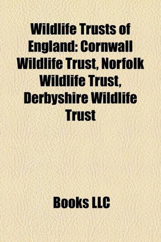 Wildlife Trusts of England: Cornwall Wildlife Trust, Norfolk Wildlife Trust, Derbyshire Wildlife Trust