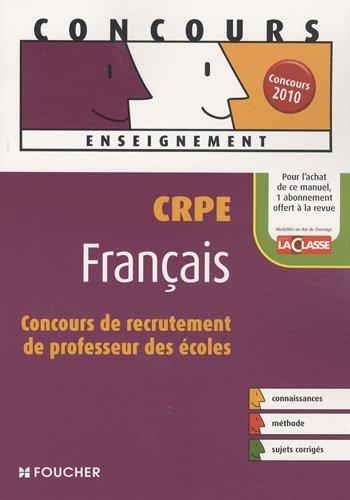 Français CRPE : Concours de recrutement de professeur des écoles (Ancienne Edition)