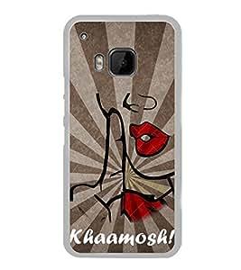 Khamosh 2D Hard Polycarbonate Designer Back Case Cover for HTC One M9 :: HTC One M9S :: HTC M9 :: HTC One Hima