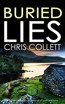 BURIED LIES a gripping detective mystery full of twists and turns by [COLLETT, CHRIS]