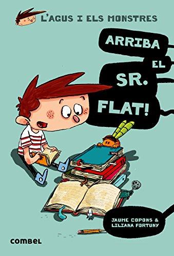 Arriba el Sr. Flat! (L'Agus i els monstres) por Jaume Copons Ramon