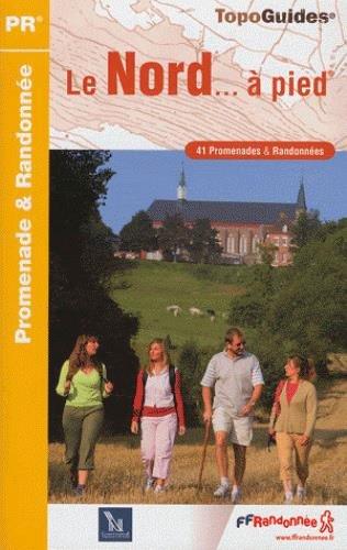 Le Nord à pied : 41 promenades & randonnées par FFRandonnée