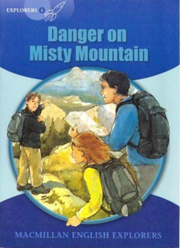 Explorers 6 Danger on Misty Mountain por Sue Graves