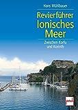 Revierführer Ionisches Meer: Zwischen Korfu und Korinth