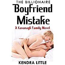 The Billionaire Boyfriend Mistake: A Kavanagh Family Novel (English Edition)