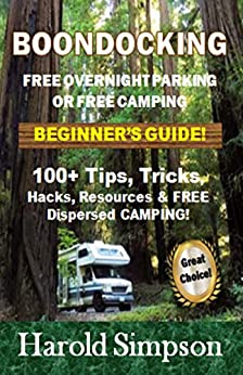 Ebooks Boondocking - Free Overnight Parking Plus Free Camping: 100+ Resources, Tricks and Hacks! Descargar PDF
