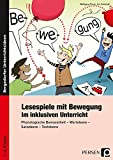 Lesespiele mit Bewegung im inklusiven Unterricht: Phonologische Bewusstheit - Wortebene - Satzebene - Textebene (1. bis 4. Klasse)
