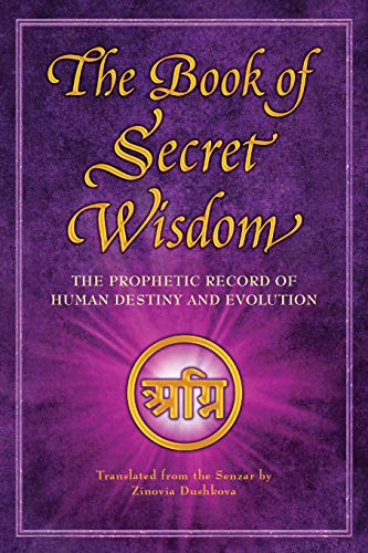 The Book of Secret Wisdom: The Prophetic Record of Human Destiny and Evolution (Sacred Wisdom) por Zinovia Dushkova