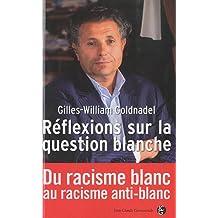 Réflexions sur la question blanche : Du racisme blanc au racisme anti-blanc