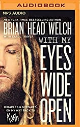 With My Eyes Wide Open: Miracles and Mistakes on My Way Back to KoRn by Brian