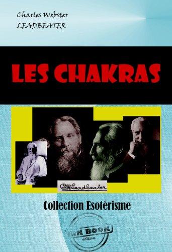 Les Chakras. Centres de force dans l'homme: Edition intégrale par Charles Webster Leadbeater