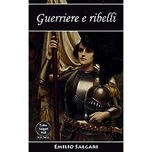 Guerriere e ribelli: 7 eroine salgariane (Tutto Salgari Vol. 18)