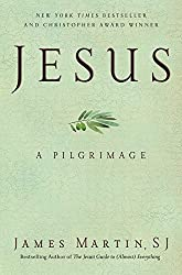 Jesus: A Pilgrimage by James Martin (2014-03-11)