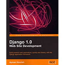 [(Django 1.0 Website Development)] [By (author) Ayman Hourieh] published on (March, 2009)