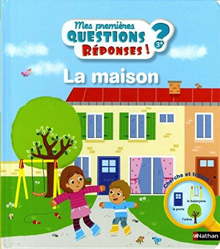 La maison - Mes premières questions/réponses - doc dès 3 ans (6) par Camille Moreau