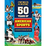 50 Years of American Sports (World Almanac)