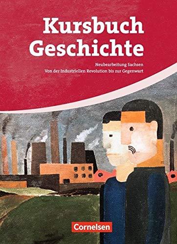 Kursbuch Geschichte - Sachsen: Forum Geschichte, Allgemeine Ausgabe, Bd.3, Vom Zeitalter des Absolutismus bis zum Ende des Ersten Weltkriegs