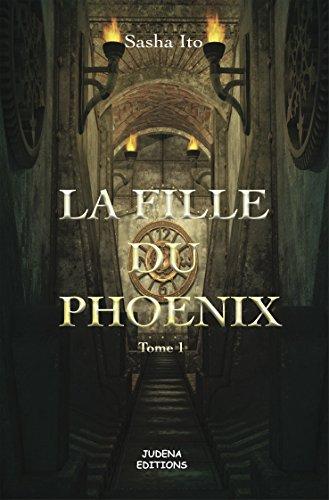 LA FILLE DU PHOENIX (ROMAN D'AVENTURE t. 1)
