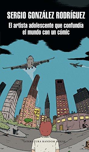El artista adolescente que confundía el mundo con un cómic por Sergio González Rodríguez