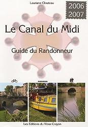 Le canal du Midi : Guide du randonneur destiné aux randonneurs à pied, à bicyclette, en canoë-kayak, aux navigateurs en pénichette