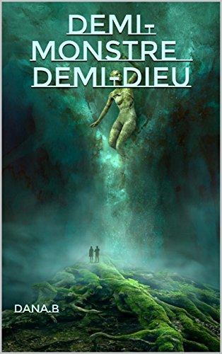 Demi-monstre Demi-Dieu (Fantastique) par Dana.B