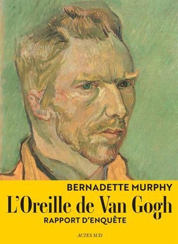 L'oreille de Van Gogh : Rapport d'enquête par