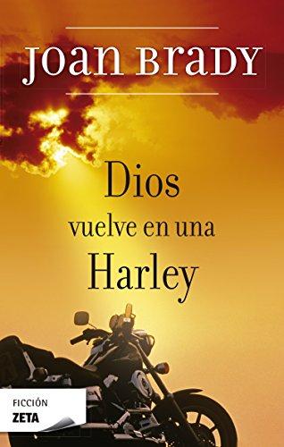 Dios vuelve en una Harley (FICCIÓN) por Joan Brady