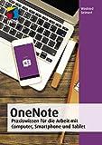 OneNote: Praxiswissen für die Arbeit mit Computer, Smartphone und Tablet (mitp Anwendungen)