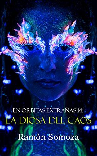 La Diosa del Caos (En órbitas extrañas nº 14) por Ramón Somoza