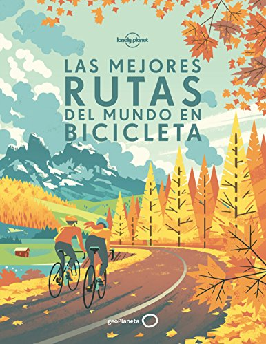 Las mejores rutas del mundo en bicicleta (Viaje y Aventura) por AA. VV.