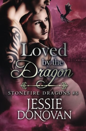 Loved by the Dragon (Stonefire Dragons) (Volume 6) by Jessie Donovan (2015-12-16)