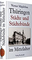 Thüringer Städte und Städtebünde im Mittelalter.
