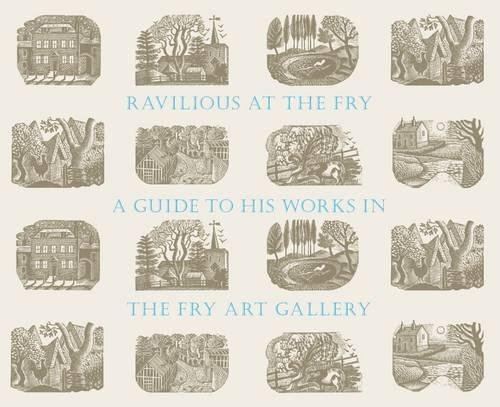 Ravilious at the Fry: A Guide to his Works in the Fry Art Gallery, Saffron Walden