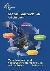 Arbeitsbuch Metallbautechnik Fachstufe 1: für Metallbauer/-in und Konstruktionsmechaniker/-in  nach Lernfelder