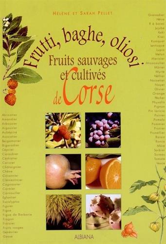 Frutti, baghe, oliosi : Fruits sauvages et cultivés de Corse