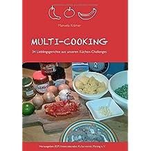 Multi-Cooking: 34 Lieblingsgerichte aus unseren Küchen-Challenges