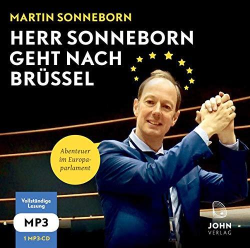 Herr Sonneborn geht nach Brüssel: Abenteuer im Europaparlament -