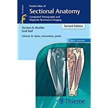 Pocket Atlas of Sectional Anatomy, Volume 3: Spine, Extremities, Joints: Computed Tomography and Magnetic Resonance Imaging